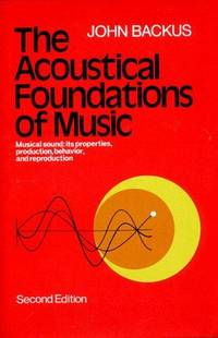 The Acoustical Foundations of Music (Second Edition)