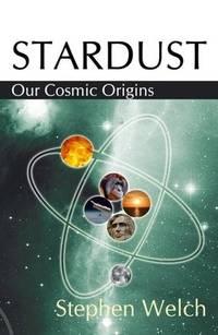 Stardust Our Cosmic Origins
