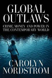 Global Outlaws Crime Money and Power in the Contemporary World