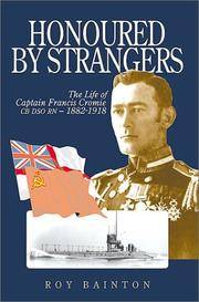 Honoured by Strangers : The Life of Captain Francis Cromie DSO, RN, 1882-1918