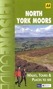 AA Leisure Guide: North York Moors: Walks, Tours & Places to See (AA Leisure Guides)