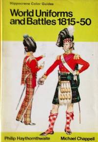 World Uniforms and Battles: 1815-1850