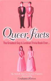 Queer Facts - The Greatest Gay & Lesbian Trivia Book Ever. . .