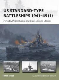 US Standard-type Battleships 1941-45 (1): Nevada, Pennsylvania and New Mexico Classes (New Vanguard)