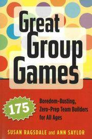 Great Group Games: 175 Boredom-Busting, Zero-Prep Team Builders for All Ages [Paperback]...