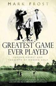 image of Greatest Game Ever Played : Harry Vardon, Francis Ouimet, and the Birth of Modern Golf
