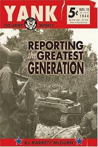 Yank: The Army Weekly: Reporting the Greatest Generation
