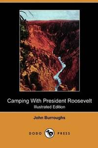 image of Camping With President Roosevelt (Illustrated Edition) (Dodo Press)