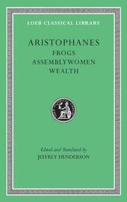 Frogs. Assemblywomen. Wealth by Aristophanes