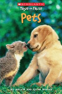 Scholastic True or False: Pets by Melvin Berger - Paperback - 2009-05-09 - from Books Express and Biblio.com