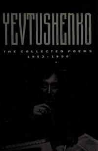 Yevgeny Yevtushenko - The Collected Poems 1952-1990