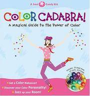 Color Cadabra! A Magical Guide to the Power of Color--A Soul Candy Kit