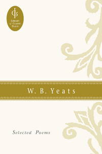 W. B. Yeats: Selected Poems