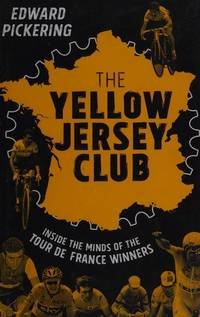 The Yellow Jersey Club by  Edward Pickering  - Hardcover  - from Better World Books Ltd (SKU: GRP88459842)
