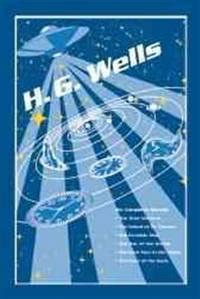 H. G. Wells: Six Novels