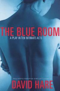 The Blue Room A Play in Ten Intimate Acts