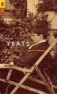image of W. B. Yeats: Poems Selected by Seamus Heaney (Poet to Poet: An Essential Choice of Classic Verse)