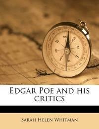 Edgar Poe and His Critics