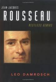 Jean-Jacques Rousseau : restless genius