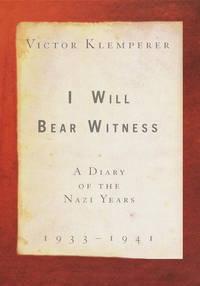 I Will Bear Witness, Volume 1: A Diary of the Nazi Years (I Will Bear Witness)