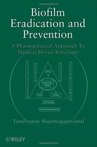 Biofilm Eradication and Prevention: A Pharmaceutical Approach to Medical Device Infections