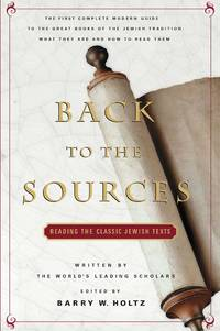 Back To The Sources: Reading the Classic Jewish Texts by Barry W. Holtz - Paperback - from ShopBookShip and Biblio.com