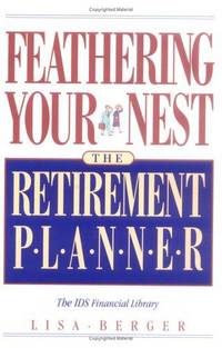 Feathering Your Nest: The Retirement Planner (The IDS Financial Library)