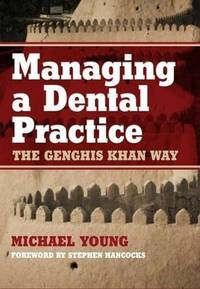 Managing a Dental Practice The Genghis Khan Way