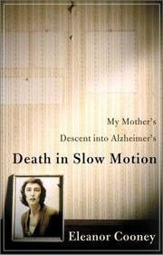 Death in Slow Motion: My Mother's Descent into Alzheimer's