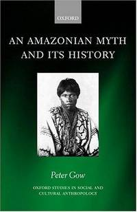An Amazonian Myth and Its History