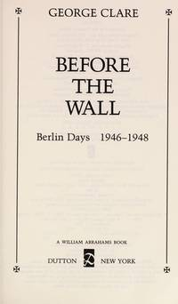 Before the Wall: Berlin Days, 1946-1948