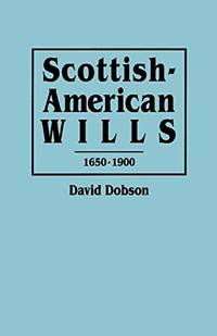 image of Scottish-American Wills, 1650-1900