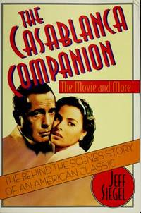 The Casablanca Companion: The Movie and More