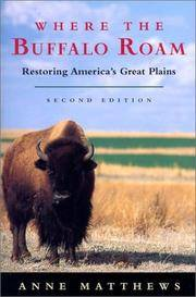 Where the Buffalo Roam: Restoring America's Great Plains