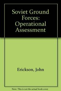 SOVIET GROUND FORCES: AN OPERATIONAL ASSESSMENT
