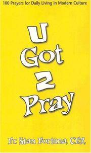 U Got 2 Pray: 100 Prayers for Daily Living in Modern Culture