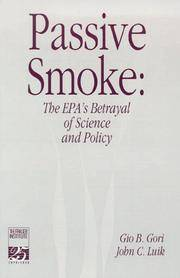 PASSIVE SMOKE: The EPA'S Betrayal Of Science And Policy.