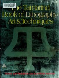 The Tamarind Book of Lithography: Art and Techniques