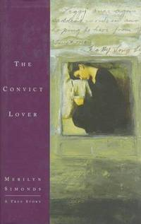 The Convict Lover: A True Story