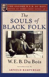 image of The Souls of Black Folk: The Oxford W. E. B. Du Bois