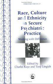 Race, Culture and Ethnicity in Psychiatric Practice: Working With Difference (Forensic Focus, 13)