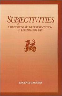 Subjectivities: A History of Self Representation in Britain 1832-1920