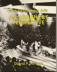 The Performing Arts: An Audience's Perspective by Hirvela - Paperback - 2008-04-15 - from Ergodebooks (SKU: DADAX0787205966)