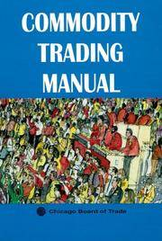 Commodity Trading Manual by  Patrick J Chicago Board of Trade; Catania - Hardcover - 1998 - from SCIENTEK BOOKS (SKU: EC-97)