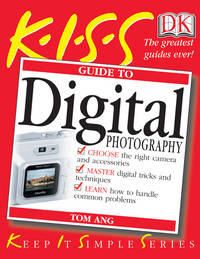 KISS Guide to Digital Photography (KISS Guides)