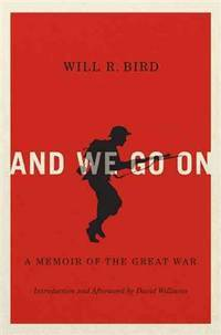 And We Go On: A Memoir of the Great War (Carleton Library Series)