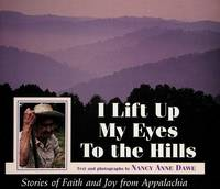 I LIFT UP MY EYES TO THE HILLS: Stories of Faith and Joy from Appalachia