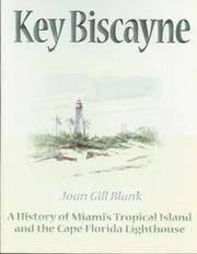 KEY BISCAYNE. A History of Miami's Tropical Island And The Cape Florida Lighthouse.