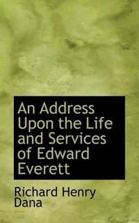 An Address Upon the Life and Services Of Edward Everett