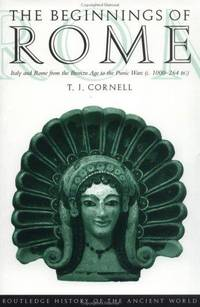 image of The Beginnings of Rome: Italy and Rome from the Bronze Age to the Punic Wars (c.1000-264 BC) (The Routledge History of the Ancient World)
